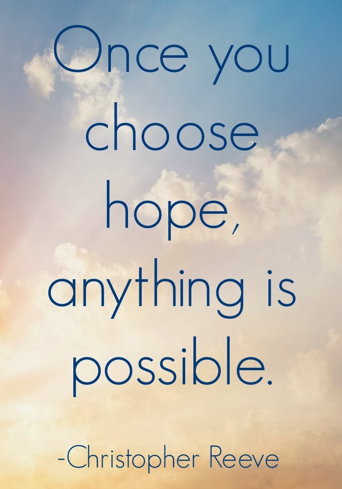 once-you-choose-hope-anything-is-possible